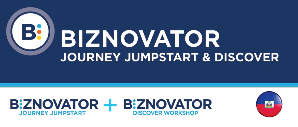 BIZNOVATOR JOURNEY JUMPSTART & DISCOVER WORKSHOP AT HAITI
